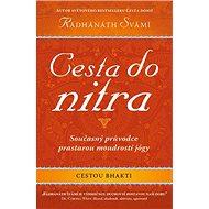 Cesta do nitra: Současný průvodce prastarou moudrostí jógy - Kniha