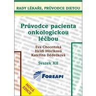 Průvodce pacienta onkologickou léčbou: Svazek XII - Kniha