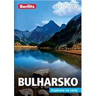 Bulharsko: inspirace na cesty - Kniha
