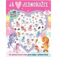 Já miluju jednorožce: Plno zábavných činností krásné pěnové nálepky a vytlačovací karty! - Kniha
