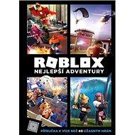 Roblox Nejlepší adventury: Příručka k více než 40 úžasným hrám - Kniha