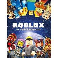 Roblox Ve světě Robloxu - Kniha