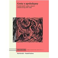 Cesty z apokalypsy: Fyzické násilí v pádu a obnově střední Evropy 1914-1922 - Kniha