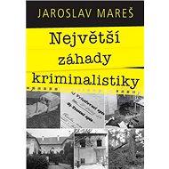 Největší záhady kriminalistiky - Kniha