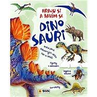 Dinosauři Hraju si a bavím se - Kniha