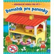 Domeček pro panenky: Jednoduché modely pro děti - Kniha
