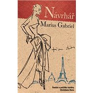 Návrhář: Román o počátku kariéry Christiana Diora - Kniha