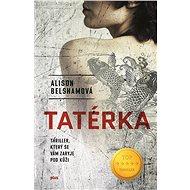Tatérka: Thriller, který se vám zaryje pod kůži - Kniha