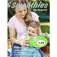 Smoothies: 240 najlepších slovenských receptov pre dojčata, malé deti i jejich mamičky - Kniha