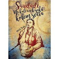 Saudade Na kole a v kajaku kolem světa - Kniha