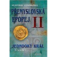 Přemyslovská epopej II: Jednooký král Václav I.