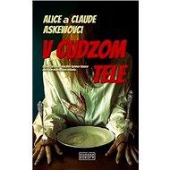 V cudzom tele: Slávny krotiteľ duchov Aylmer Vance rieši paranormálne záhady. - Kniha