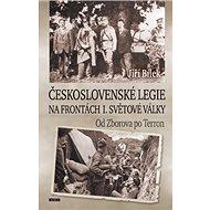 Československé legie na frontách I. světové války: Od Zborova po Terron - Kniha