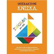Tangram pro děti: Interaktivní knížka - Kniha