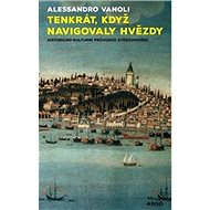 Tenkrát, když navigovaly hvězdy: Historicko-kulturní průvodce Středomořím - Kniha