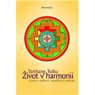 Život v harmonii: Hovory o bdělosti, sebeléčbě a meditaci - Kniha