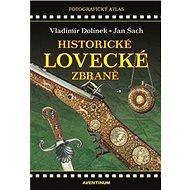 Historické lovecké zbraně: 2. vydání - Kniha