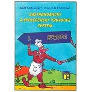 Gastronomický a společenský průvodce světem I. Evropa - Kniha