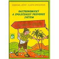 Gastronomický a společenský průvodce světem II. Afrika a Asie - Kniha