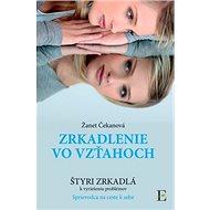 Zrkadlenie vo vzťahoch: Štyri zrkadlá k vyriešeniu problémov - Kniha