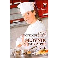 Nový encyklopedický slovník gastronomie, A–K: 1. díl - Kniha