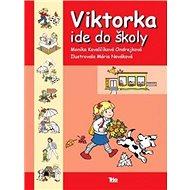 Viktorka ide do školy - Kniha