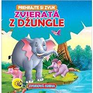 Zvieratá z džungle: Prehrajte si zvuk - Kniha