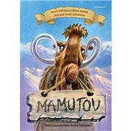 Mamutov: Volné pokračování knihy Hejkalov - Kniha