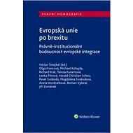 Evropská unie po brexitu: Právně-institucionální budoucnost evropské integrace - Kniha