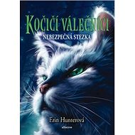 Kočičí válečníci Nebezpečná stezka - Kniha