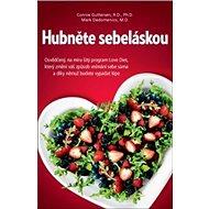 Hubněte sebeláskou: Osvědčený, na míru šitý program Love Diet - Kniha