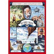 Pět neděl v baloně: Jules Verne a jeho fantastické světy