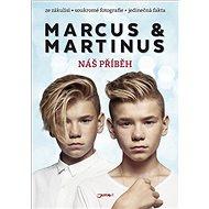 Marcus & Martinus: Náš příběh - Kniha