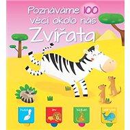 Poznáváme 100 věcí okolo nás Zvířata - Kniha