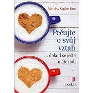 Pečujte o svůj vztah: dokud se ještě máte rádi - Kniha