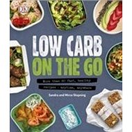 Low Carb On The Go: More Than 80 Fast, Healthy Recipes - Anytime, Anywhere - Kniha
