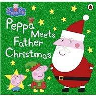 Peppa Pig: Peppa Meets Father Christmas - Kniha