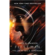 First Man. Film Tie-In: The Life of Neil Armstrong - Kniha