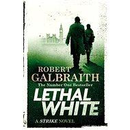 Lethal White: Cormoran Strike Book 4 - Kniha