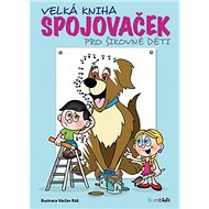 Velká kniha spojovaček pro šikovné děti - Kniha