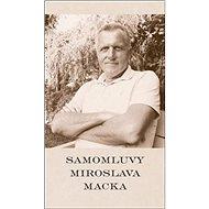 Samomluvy Miroslava Macka - Kniha