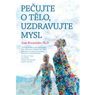 Pečujte o tělo, uzdravujte mysl - Kniha