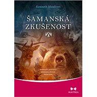 Šamanská zkušenost: Praktický průvodce mimosmyslovým vnímáním - Kniha