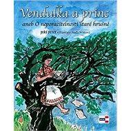 Vendulka a princ: aneb O neporazitelnosti staré hrušně - Kniha