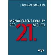 Management kvality pro 21. století - Kniha