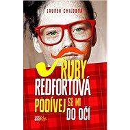 Ruby Redfortová Podívej se mi do očí - Kniha