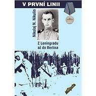 V první linii: Z Leningradu až do Berlína - Kniha