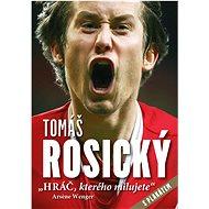 Tomáš Rosický: Hráč, kterého milujete: s plakátem - Kniha