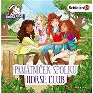 Památníček spolku Horse Club: Schleich Horse Club - Kniha