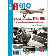 Stíhací jednotka Flik 55J: Pýcha rakousko-uherského letectva - Kniha
